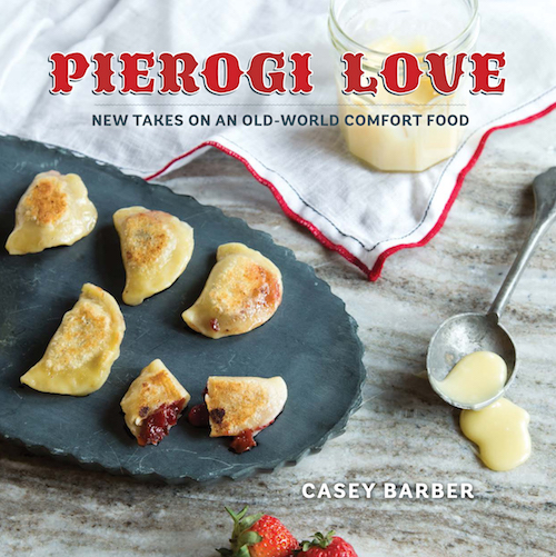 Pierogi Love: New Takes on an Old-World Comfort Food